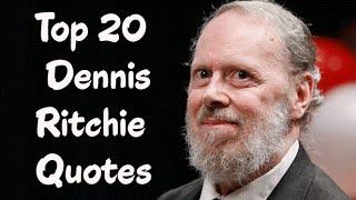 Top 20 Dennis Ritchie Quotes - Creator of the C programming language