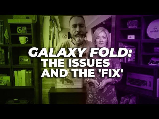Samsung Galaxy Fold: The issues and the 'fix'