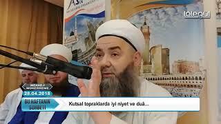 Cübbeli Ahmet Hocaefendi ile Mekke-i Mükerreme Sohbeti 28 Nisan 2018