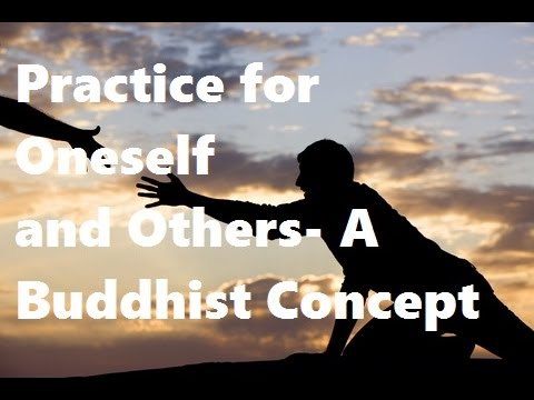 Practice for Oneself and Others- A Buddhist Concept