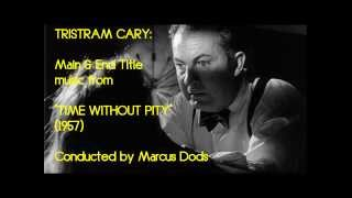 "Tristram Cary: Main & End Title music from ""Time Without Pity"" (1957)"