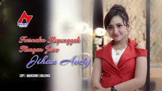 Download lagu Jihan Audy - Tresnoku Kepenggak Itungan Jowo [OFFICIAL]