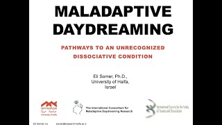 Maladaptive Daydreaming: an unrecognized disorder of dissociative absorption (a 95-minute webinar)