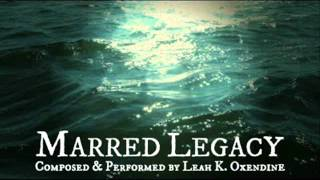 """Marred Legacy"" 