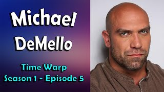 Michael DeMello - Time warp