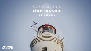 Eastcolors - Lighthouse (Album Mini-Mix)