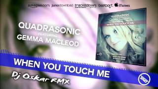DNZ138 // QUADRASONIC FEAT. GEMMA MACLEOD - WHEN YOU TOUCH ME DJ OSKAR REMIX (Official Video)
