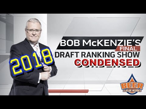 Bob McKenzie's FINAL Top 31 2018 NHL Draft Rankings  - Beer League Heroes