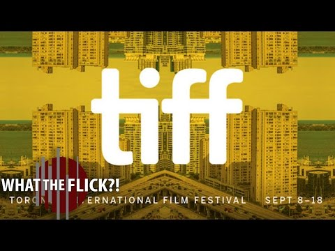 What The Flick?! Extra - 2016 Toronto International Film Festival