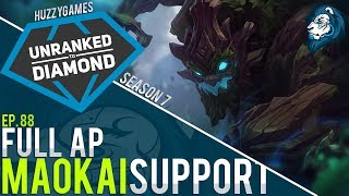FULL AP MAOKAI SUPPORT - Unranked to Diamond - Episode 88
