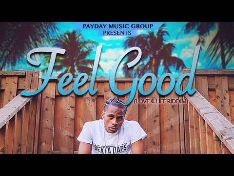 Dexta Daps - Feel Good (Raw) Love & Life Riddim - October 2016