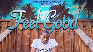 Dexta Daps - Feel Good (Raw) Love & Life Riddim - October 2016