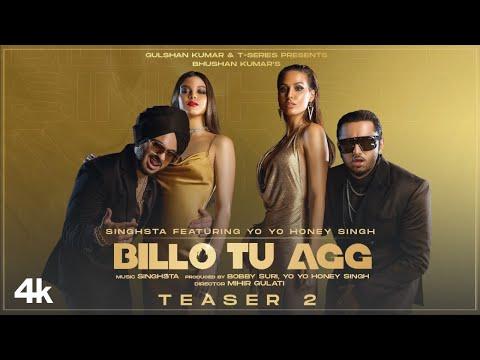Billo Tu Agg Song Teaser 2 | Singhsta Featuring Yo Yo Honey Singh | Bhushan K | Releasing 17 August