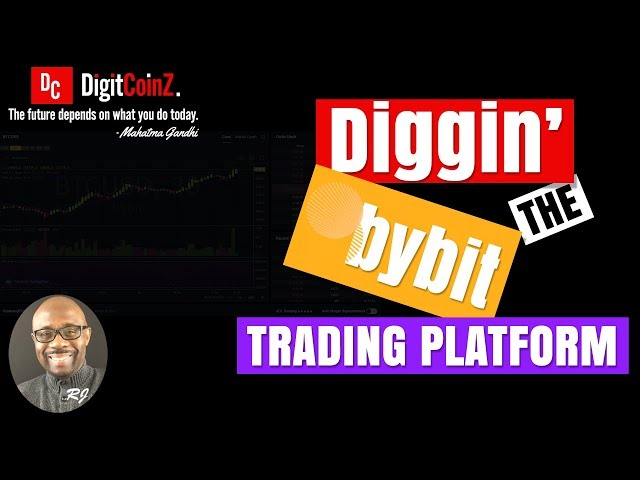 Diggin' The ByBit Trading Platform - May 25, 2019