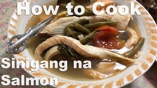 How to Cook Sinigang na Salmon (Filipino Style) + Fried Tuna