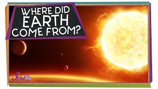 Where Did Earth Come From?