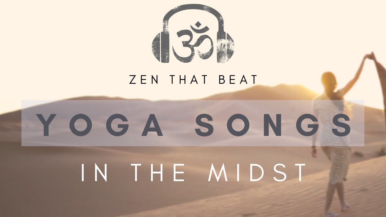 Modern Yoga Music Song In The Midst By Zen That Beat Youtube
