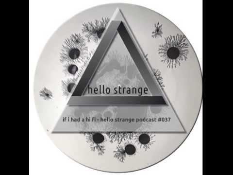 if i had a hi fi - hello strange podcast 037