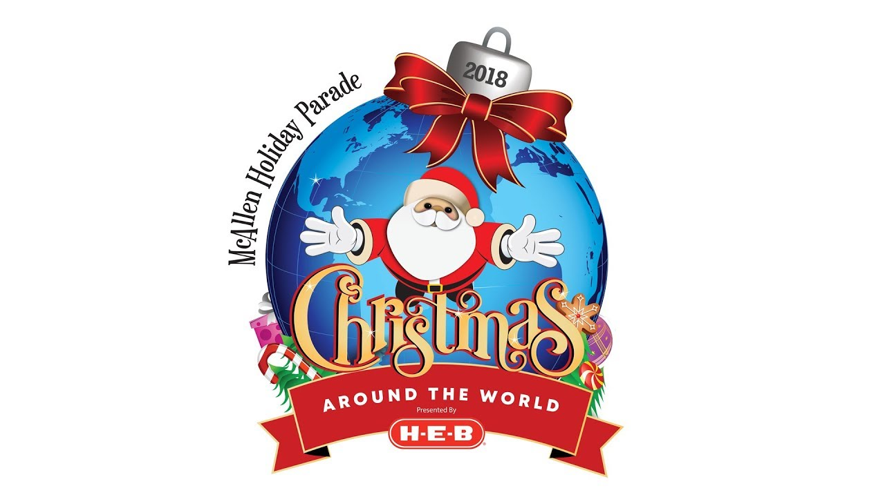 Heb Hours Christmas Eve.Mcallen Holiday Parade Presented By H E B 2018