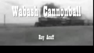 The Wabash Cannonball ~ Roy Acuff