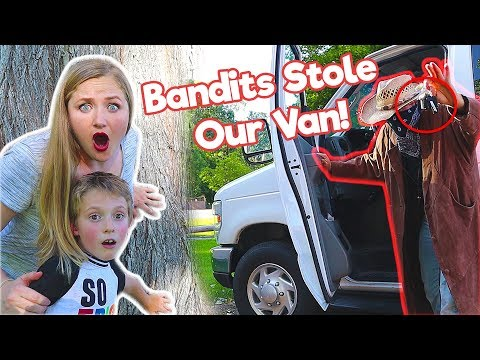 The Bandits Steal Our Van!