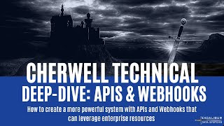 Cherwell Technical Deep Dive: APIs & Webhooks