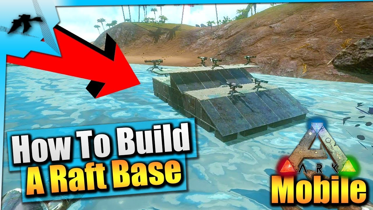 Ark Mobile| How To Build The Best Solo Raft Base/FOB| iOS/Android Total  Beginner's Guide