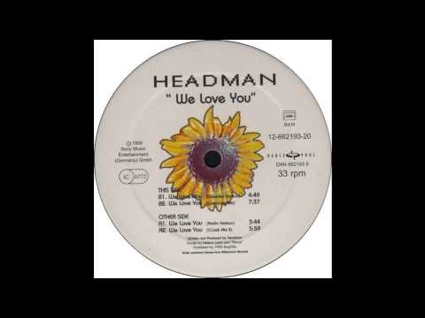 Headman - We Love You (Extended Version) (Hard Trance 1995)