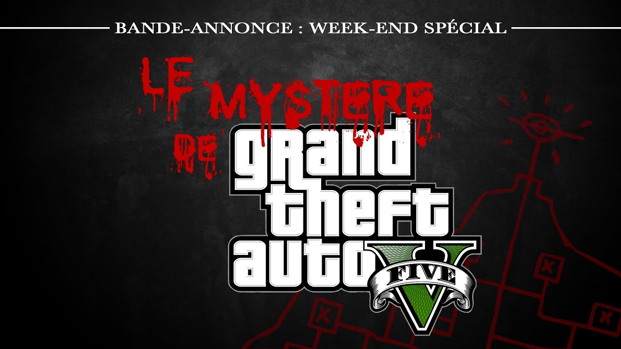 """BANDE-ANNONCE - WEEK-END SPÉCIAL """"LE MYSTÈRE DE GTA V - 7 ANS"""""""