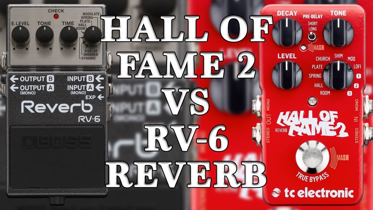tc electronic hall of fame 2 vs boss rv 6 reverb comparison youtube. Black Bedroom Furniture Sets. Home Design Ideas