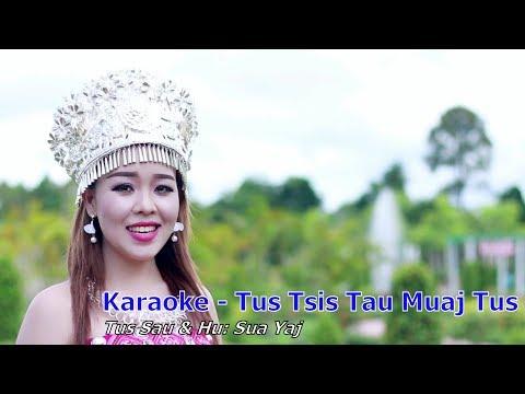 Sua Yaj - Tus Tsi Tau Muaj Tus (Karaoke)
