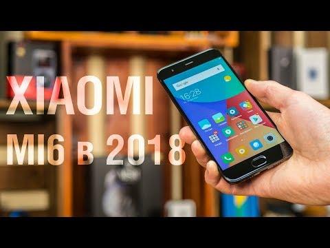 Актуален ли Xiaomi Mi6 в 2018? Полгода с Xaiomi Mi6: опыт использования. Стоит ли покупать сейчас?