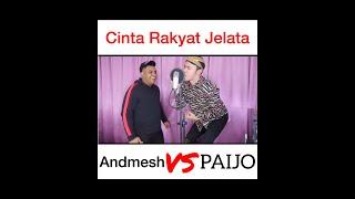 PAIJO VS ANDMESH ! Cinta Rakyat Jelata Kalian team siapa ??!!