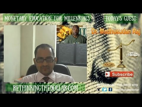 "RTD Ep:65 ""Only Gold & Silver Is Going To Safeguard Wealth"" - Dr. Madhusudan Raj"