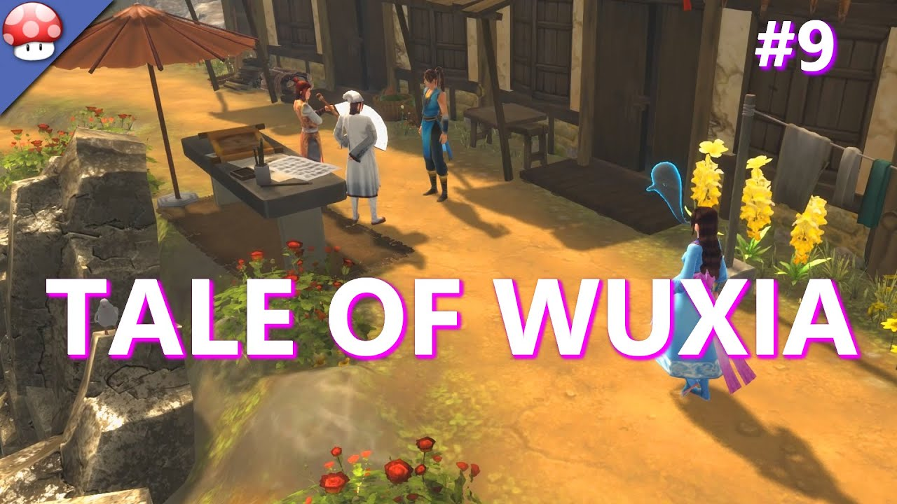 Tale of Wuxia Gameplay Walkthrough #9 | Let's Play Tale of Wuxia (PC HD)  (Steam) (60fps/1080p)