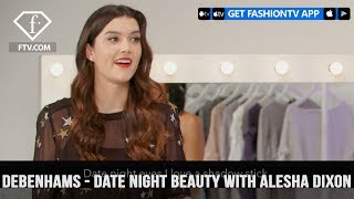 Debenhams Presents Date Night Beauty with Beauty Club Ambassador Alesha Dixon | FashionTV | FTV