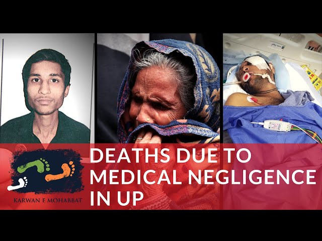 Shocking Cases Of Medical Negligence in UP During Anti-CAA protests | Karwan e Mohabbat