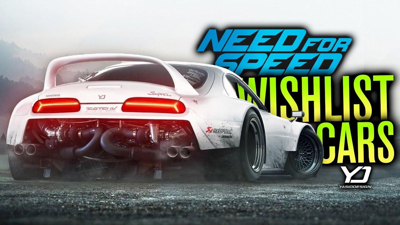 need for speed 2017 car wishlist youtube. Black Bedroom Furniture Sets. Home Design Ideas