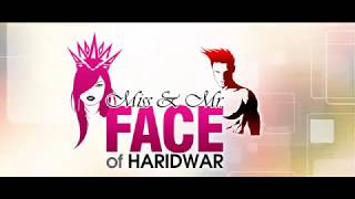 MISS & MR. FACE OF HARIDWAR | Face News Delhi | 2017