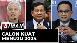 Calon Kuat Menuju 2024   AIMAN (5)