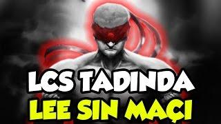 LCS TADINDA LEE SIN MAÇI!!