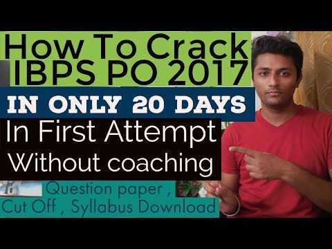 How To Crack IBPS PO 2017 in 20 Days in First Attempt [ Without Coaching ]
