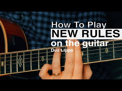 New Rules (Dua Lipa) Guitar Tutorial // How To Play Chords // Acoustic Guitar Lesson