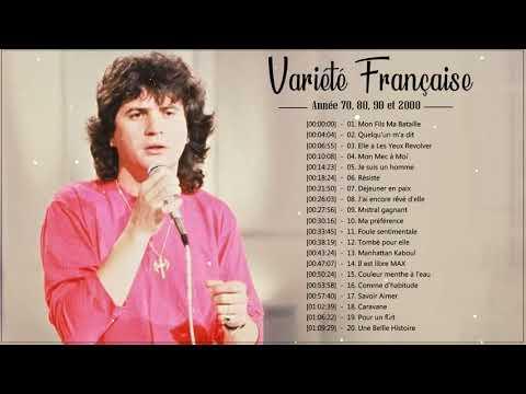 Chanson Variété Française Année 70, 80, 90 et 2000 ♪ Meilleures Chansons en Françaises 70 80 90 2000