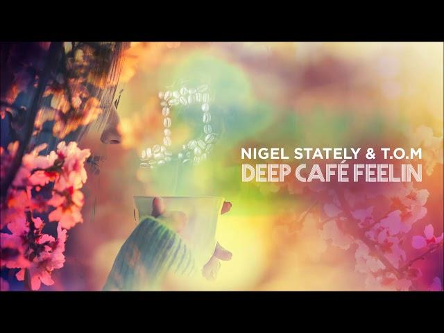 Nigel Stately TOM - Deep Café Feelin