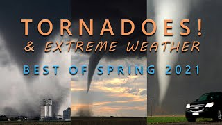 Top Tornadoes \u0026 Extreme Weather Best of Spring 2021 COMPILATION 1
