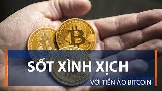 Sốt xình xịch với tiền ảo Bitcoin | VTC1