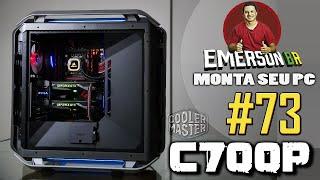 EmersonBR Monta Seu PC 73 PC do Ailson Cooler Master C700P