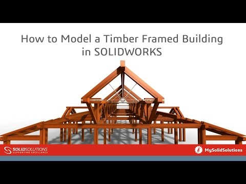 Model A Timber Framed Building In Solidworks