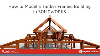 Model A Timber Framed Building In Solidworks(, 2016-07-14T10:54:10.000Z)